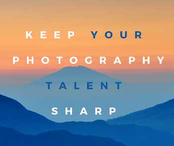 Keeping Your Photography Talent Sharp (Smaller)